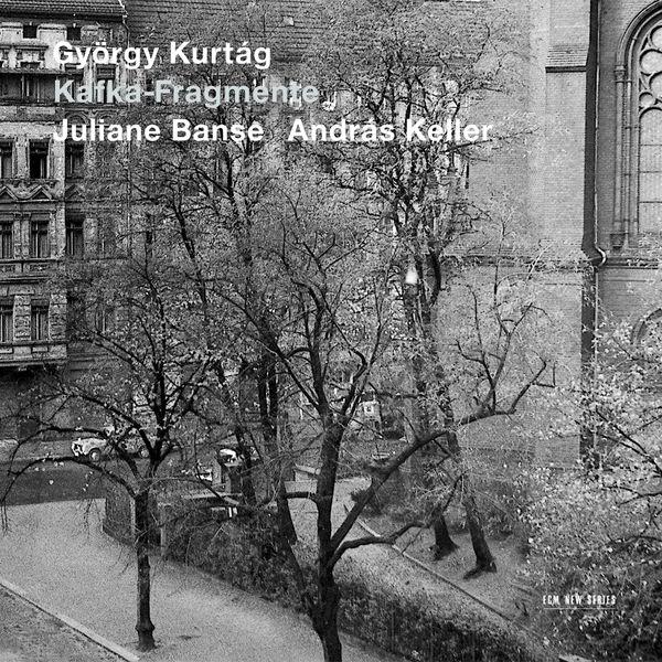 Juliane Banse|Kurtág: Kafka-Fragmente