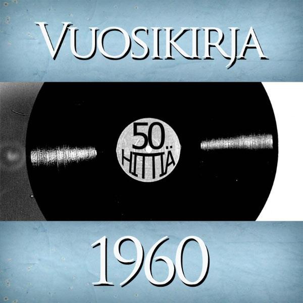Vuosikirja - Vuosikirja 1960 - 50 hittiä
