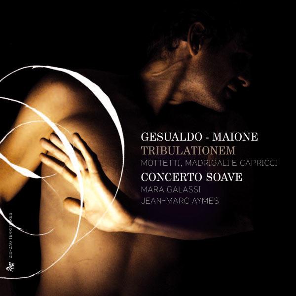 Jean-Marc Aymes - Carlo Gesualdo & Ascanio Maione : Tribulationem (Mottetti, madrigali e capricci)
