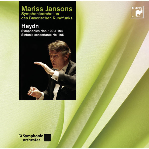Mariss Jansons - Haydn: Symphonies Nos. 100, 104 & Sinfonia concertante