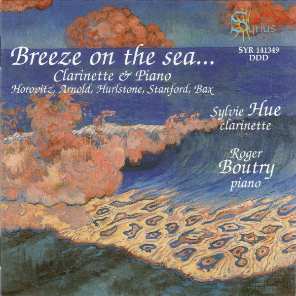Sylvie Hue, Roger Boutry - Breeze On the Sea...Ouvres pour clarinette et piano