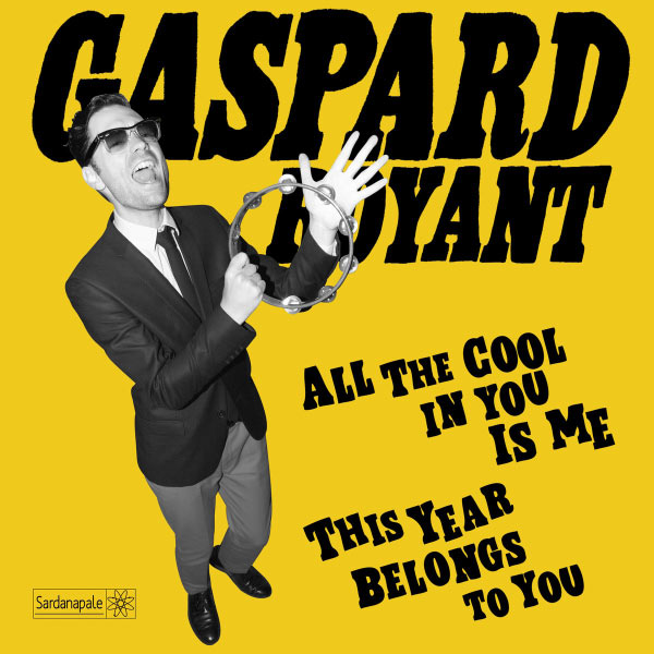 Gaspard Royant - All the Cool in You Is Me / This Year Belongs to You - Single
