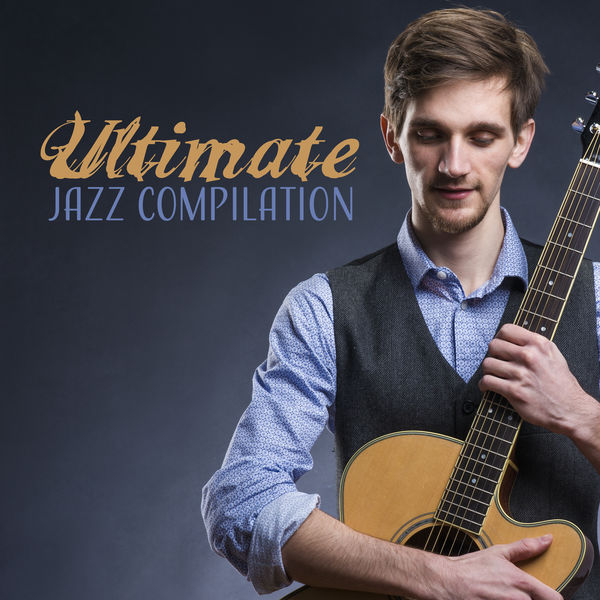 Ultimate Jazz Compilation – Relaxing Jazz, Instrumental