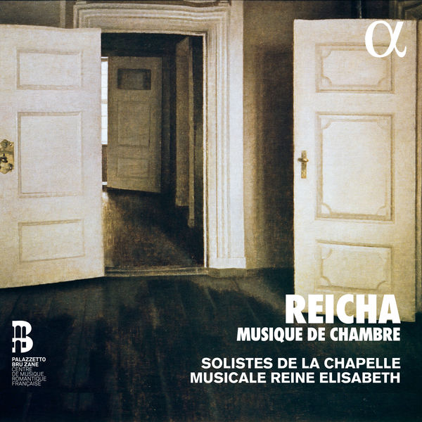 Solistes de la Chapelle musicale Reine Elisabeth - Reicha : Musique de chambre