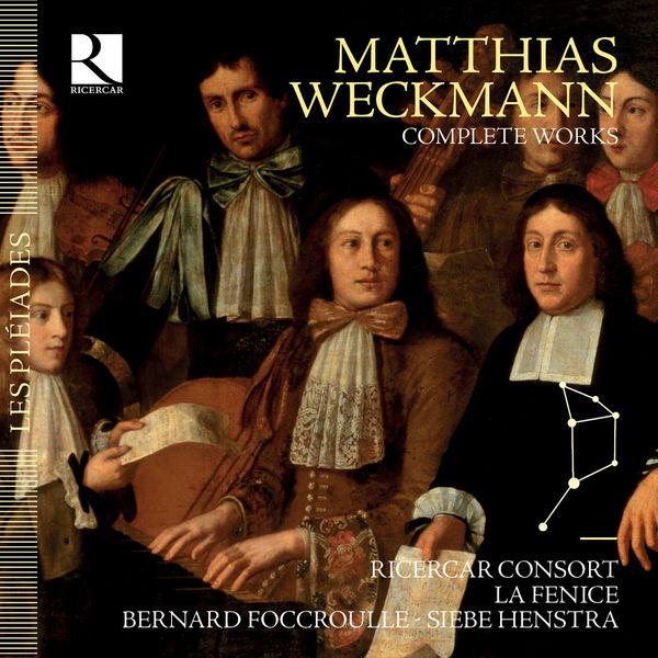 Ricercar Consort - Matthias Weckmann : Complete Works