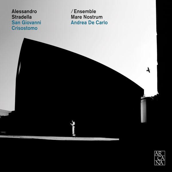 Ensemble Mare Nostrum - Stradella: San Giovanni Crisostomo