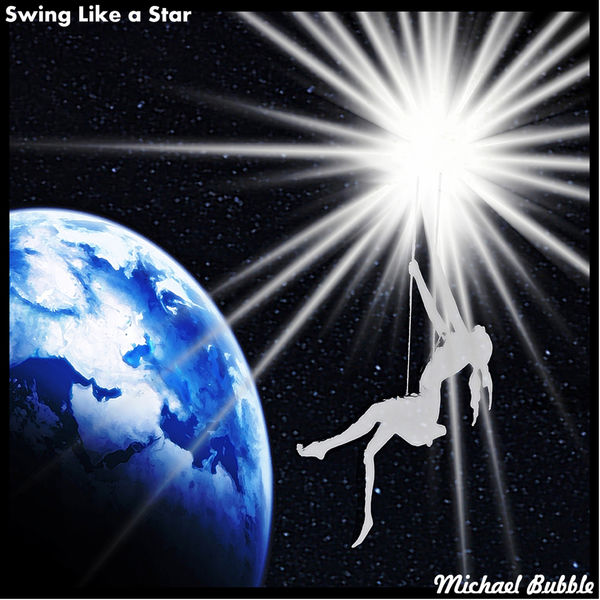 Michael Bubble - Swing Like a Star