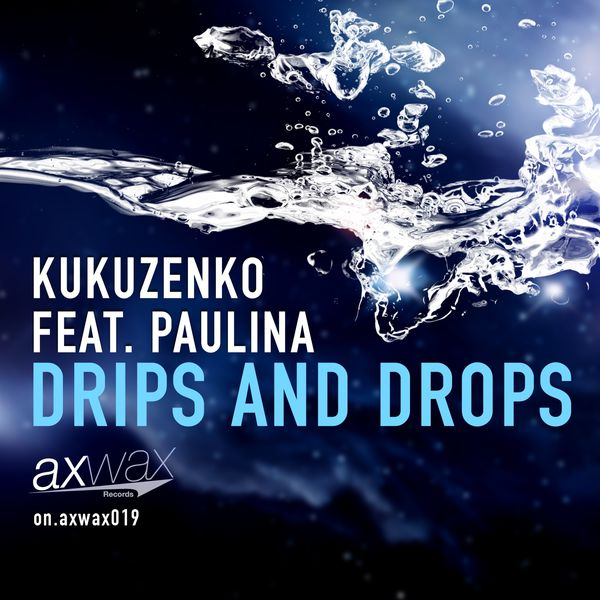Kukuzenko - Drips and Drops (feat. Paulina)