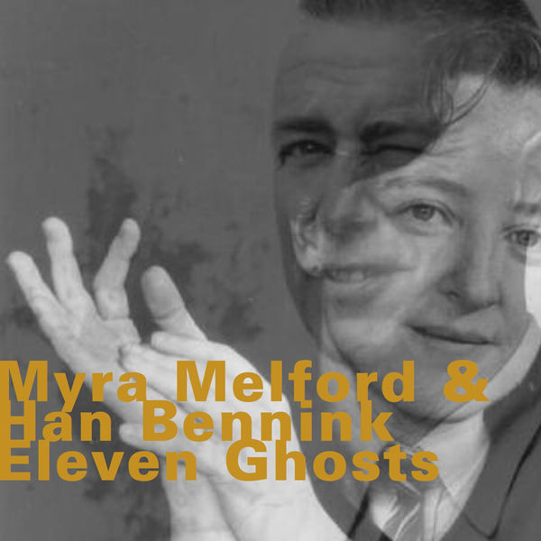 Myra Melford - Eleven Ghosts