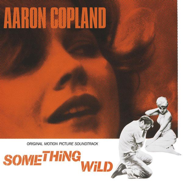 Aaron Copland - Something Wild