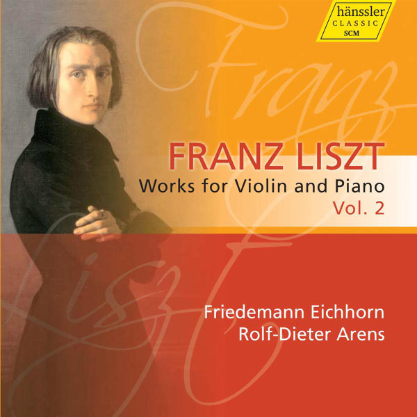 Friedemann Eichhorn - Liszt: Works for Violin and Piano, Vol. 2