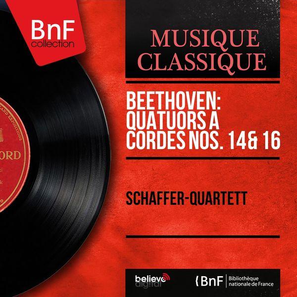 Schäffer-Quartett, Kurt Schäffer, Franzjosef Maier, Franz Beyer, Kurt Herzbuch - Beethoven: Quatuors à cordes Nos. 14 & 16 (Mono Version)