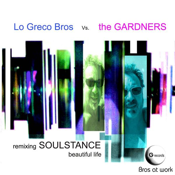 Lo Greco Bros - Remixing Soulstance Beautiful Life