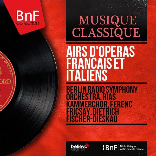 Berlin Radio Symphony Orchestra - Airs d'opéras français et italiens (Mono Version)