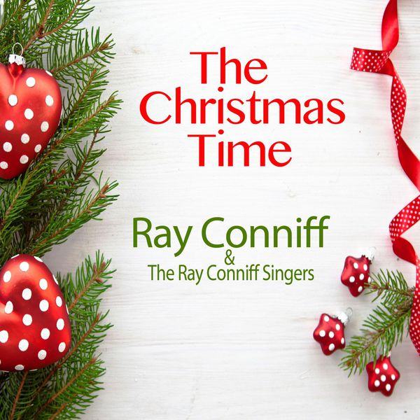 ray conniff the ray conniff singers ray conniff orchestra the christmas time - Ray Conniff Christmas