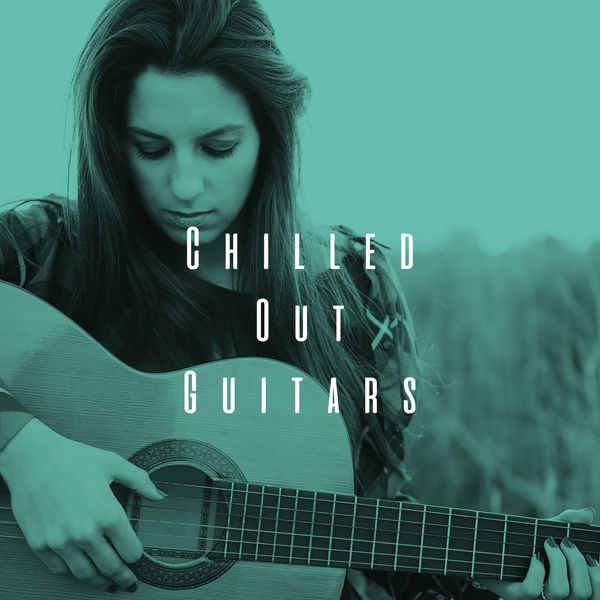 Acoustic Guitar Songs - Chilled Out Guitars