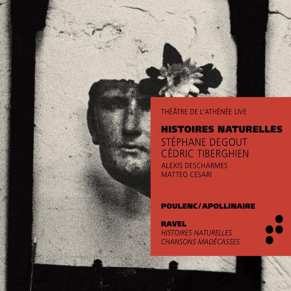 Stéphane Degout - Histoires naturelles (Poulenc - Apollinaire - Ravel)