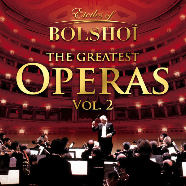 Bolshoï National Theatre - The Greatest Operas, Vol. 2