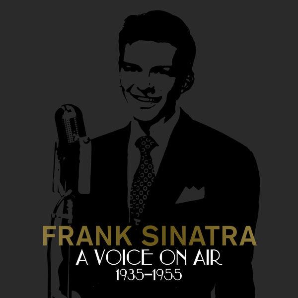 Frank Sinatra|A Voice On Air (1935-1955)