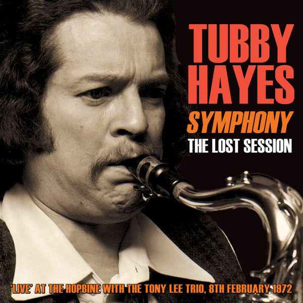 Tubby Hayes - Symphony: The Lost Session 1972