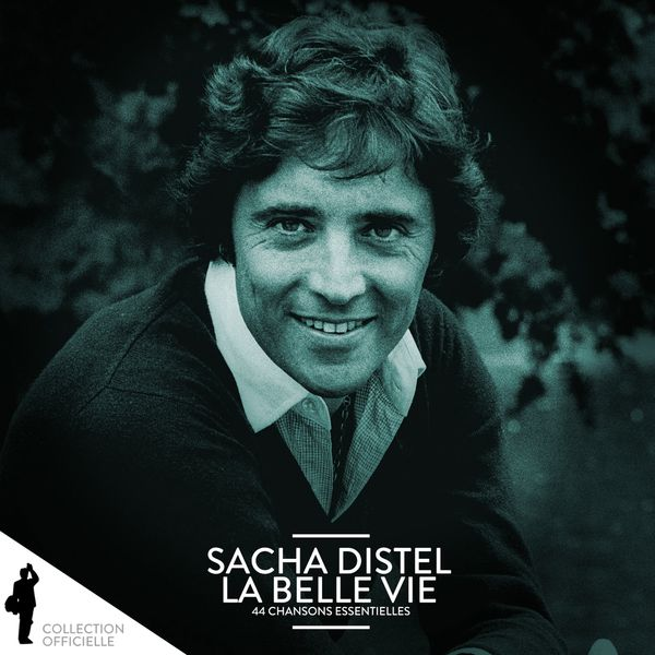 Sacha Distel - Sacha Distel: La belle vie (44 chansons essentielles)