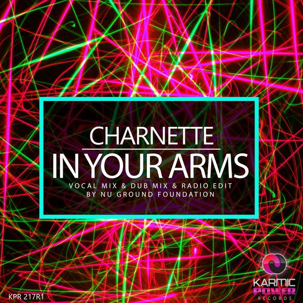 Charnette - In Your Arms (Nu Ground Foundation Mixes)