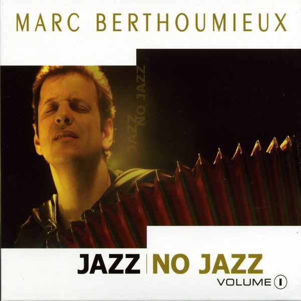 Marc Berthoumieux - Jazz No Jazz, Volume 1