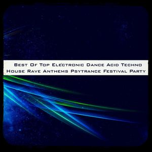 Best of top electronic dance acid techno house rave for Best acid house tracks