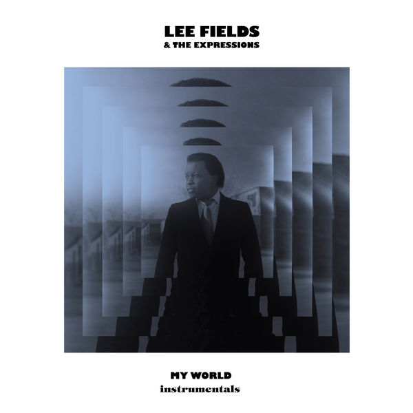 Lee Fields & The Expressions|My World (Instrumentals)