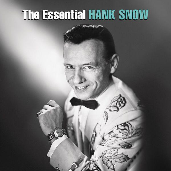 Hank Snow - The Essential Hank Snow