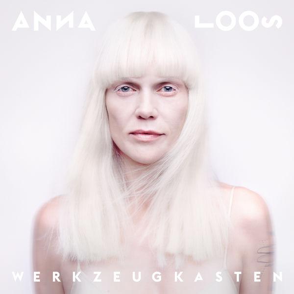Anna Loos - Werkzeugkasten (Deluxe Edition)