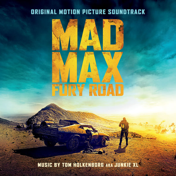 Junkie XL - Mad Max: Fury Road (Original Motion Picture Soundtrack) [Deluxe Version]
