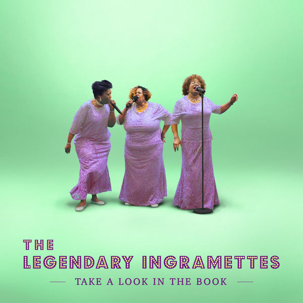 The Legendary Ingramettes - Take A Look In the Book