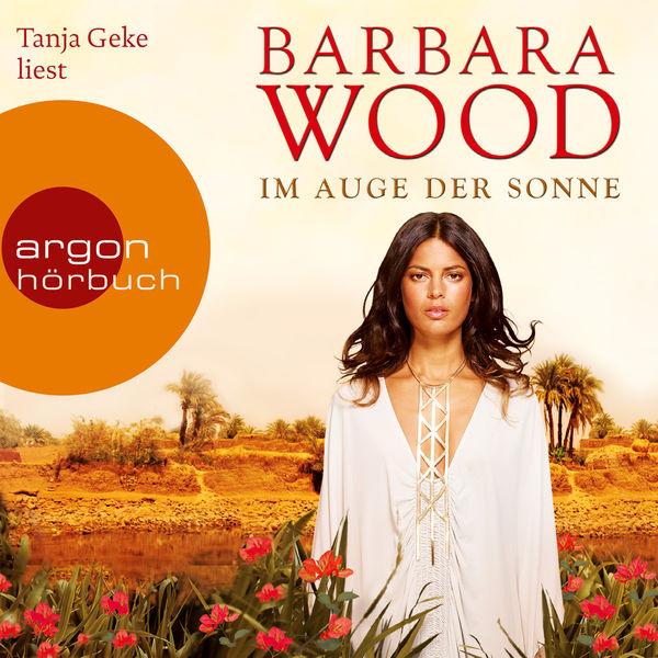 Barbara Wood - Im Auge der Sonne (Gekürzte Fassung)
