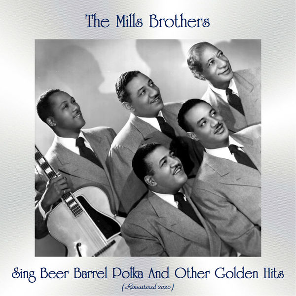The Mills Brothers - Sing Beer Barrel Polka And Other Golden Hits