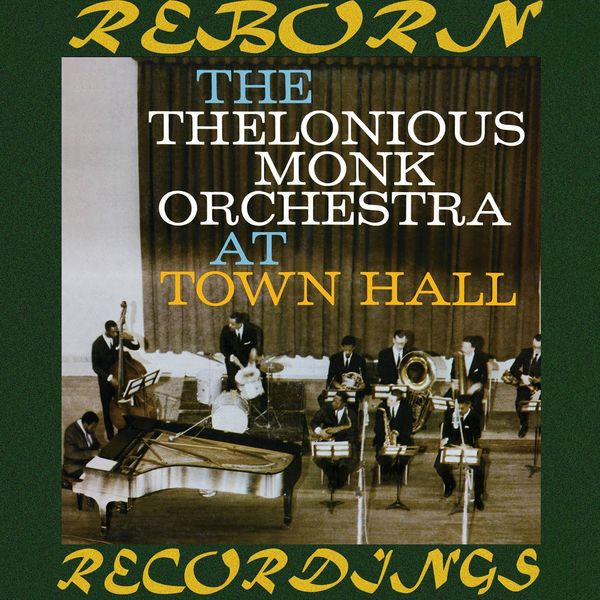 Thelonious Monk - The Thelonious Monk Orchestra at Town Hall (HD Remastered)