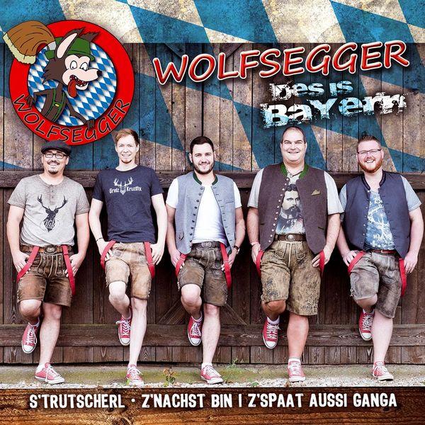 Wolfsegger - Des is Bayern