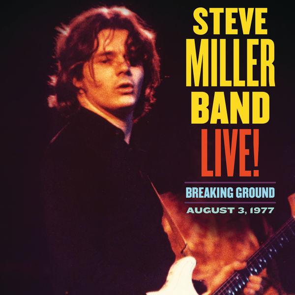 Steve Miller Band Live! Breaking Ground August 3, 1977 (Live)