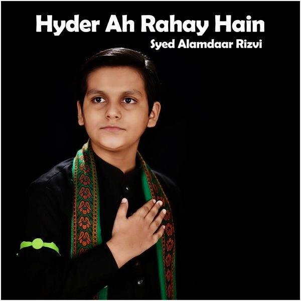 Syed Alamdaar Rizvi - Hyder Ah Rahay Hain