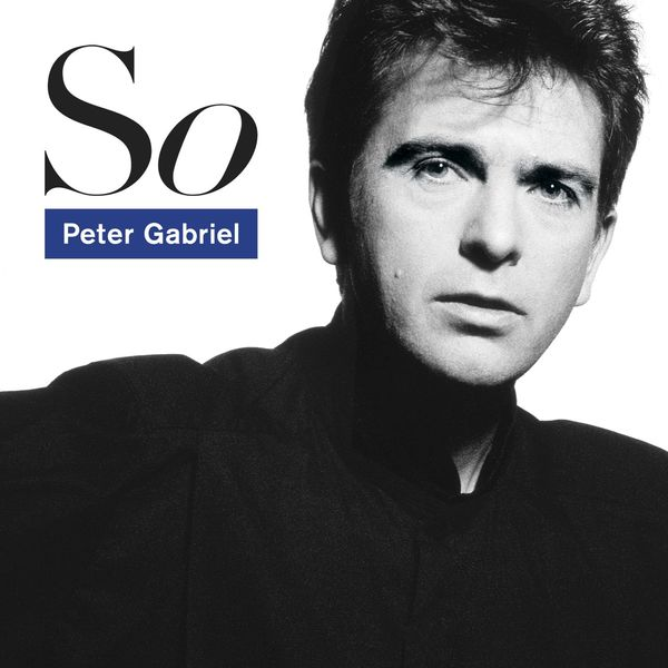 Peter Gabriel - So (2012 Remastered)