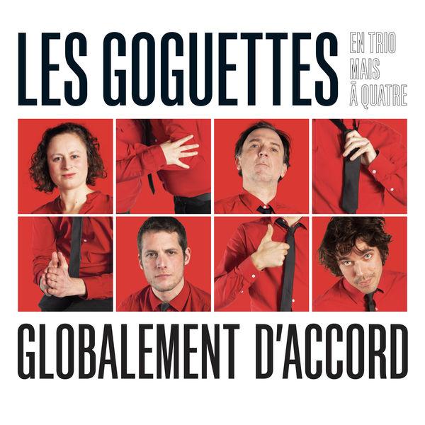 Les Goguettes (en trio mais à quatre) - Globalement d'accord