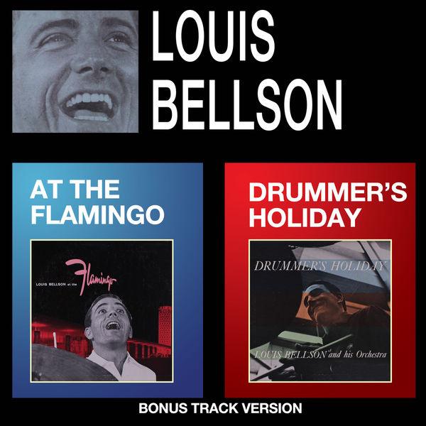 Louis Bellson - Louis Bellson at the Flamingo + Drummer's Holiday (Bonus Track Version)
