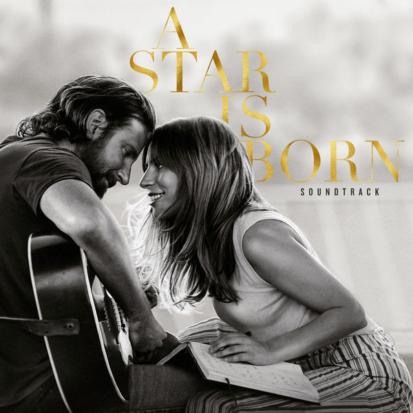Lady Gaga - A Star Is Born Soundtrack