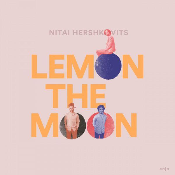Nitai Hershkovits - Lemon the Moon
