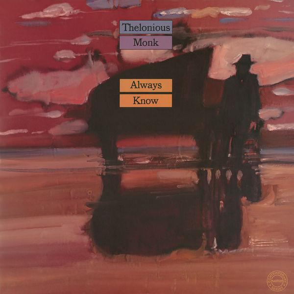 Thelonious Monk - Always Know