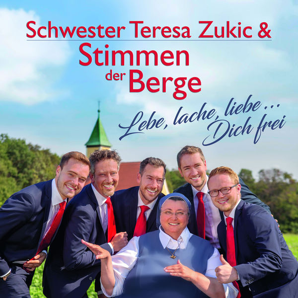 Schwester Teresa Zukic - Lebe, lache, liebe...Dich frei