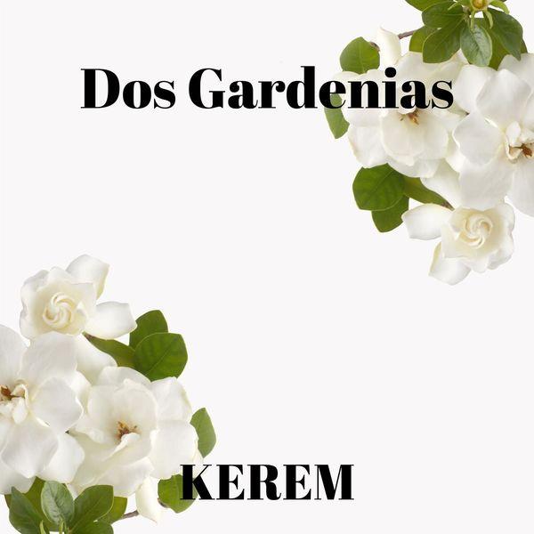 Kerem - Dos Gardenias (feat. Diego El Cigala)