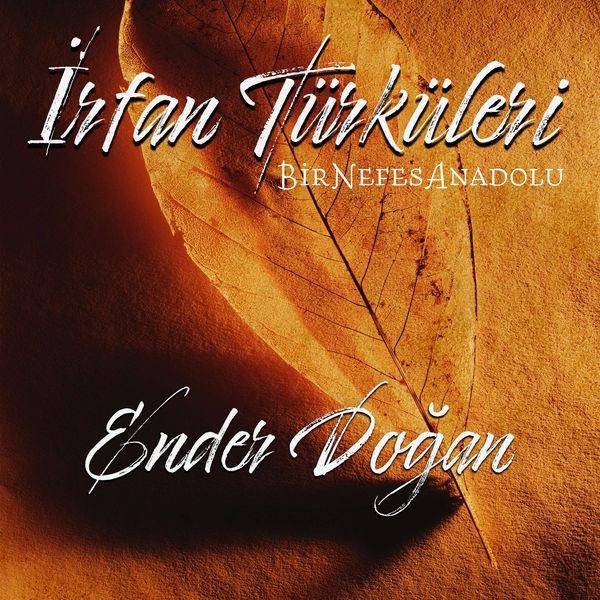 Ender Doğan - İrfan Türküleri Bir Nefes Anadolu