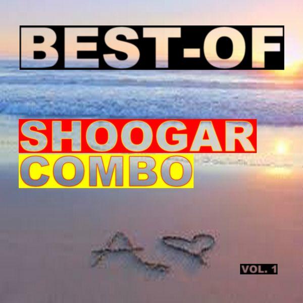 Shoogar Combo - Best of shoogar combo (Vol. 1)