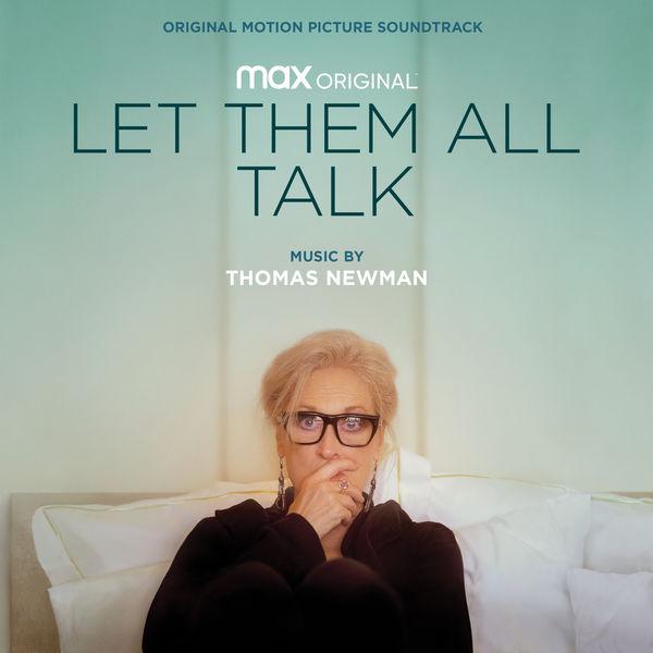 Thomas Newman - Let Them All Talk (Original Motion Picture Soundtrack)